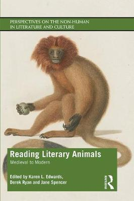 Reading Literary Animals: Medieval to Modern - Perspectives on the Non-Human in Literature and Culture (Hardback)