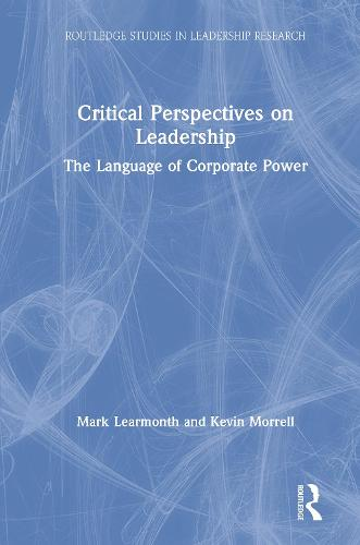 Critical Perspectives on Leadership: The Language of Corporate Power - Routledge Studies in Leadership Research (Hardback)