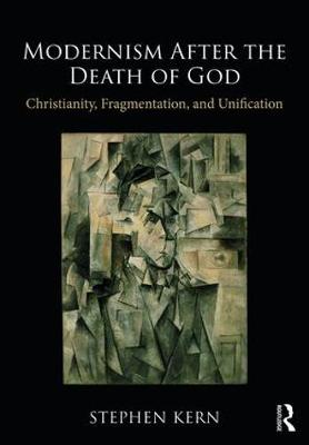 Modernism After the Death of God: Christianity, Fragmentation, and Unification (Paperback)