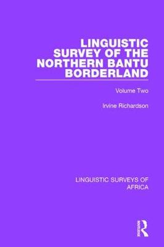 Linguistic Survey of the Northern Bantu Borderland: Volume Two - Linguistic Surveys of Africa 8 (Hardback)