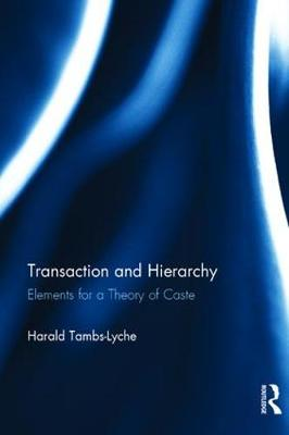 Transaction and Hierarchy: Elements for a Theory of Caste (Hardback)