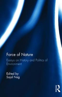 Force of Nature: Essays on History and Politics of Environment (Hardback)