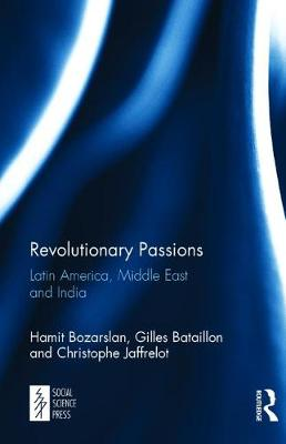 Revolutionary Passions: Latin America, Middle East and India (Hardback)
