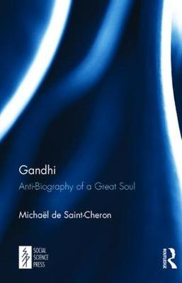 Gandhi: Anti-Biography of a Great Soul (Hardback)