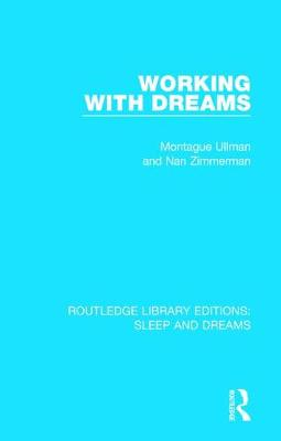 Working with Dreams - Routledge Library Editions: Sleep and Dreams (Hardback)