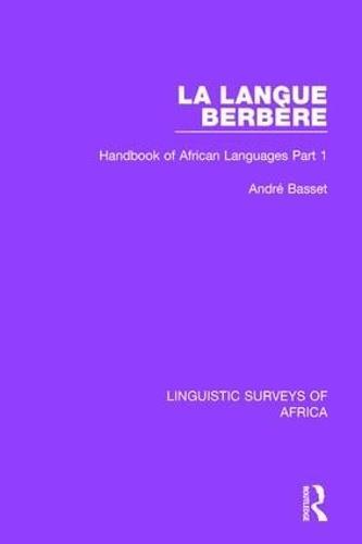 La Langue Berbere: Handbook of African Languages Part 1 - Linguistic Surveys of Africa 13 (Hardback)