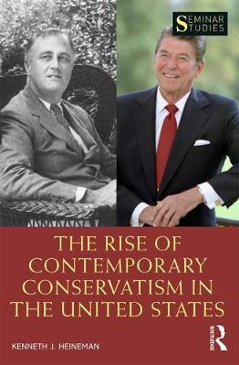 The Rise of Contemporary Conservatism in the United States - Seminar Studies (Paperback)