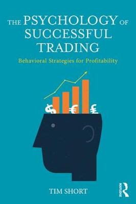 The Psychology of Successful Trading: Behavioural Strategies for Profitability (Paperback)