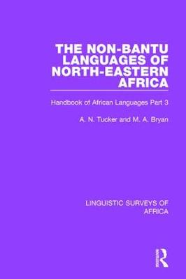 The Non-Bantu Languages of North-Eastern Africa: Handbook of African Languages Part 3 - Linguistic Surveys of Africa 15 (Hardback)