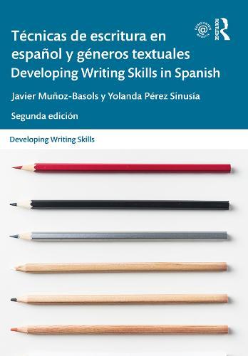 Tecnicas de escritura en espanol y generos textuales / Developing Writing Skills in Spanish - Developing Writing Skills (Paperback)