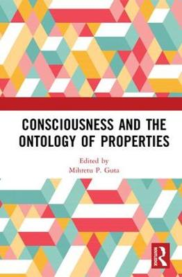 Consciousness and the Ontology of Properties (Hardback)