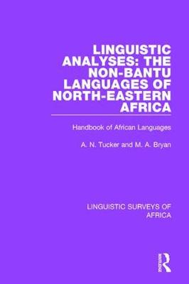 Linguistic Analyses: The Non-Bantu Languages of North-Eastern Africa: Handbook of African Languages - Linguistic Surveys of Africa 18 (Hardback)