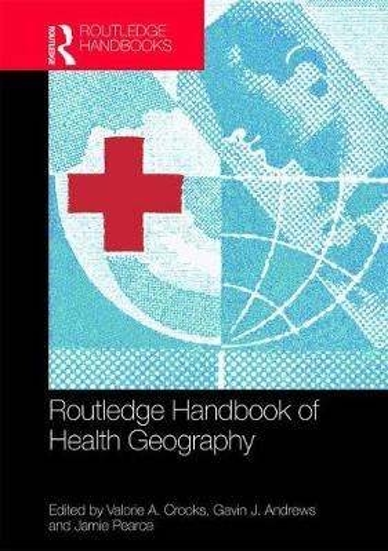 Routledge Handbook of Health Geography (Hardback)