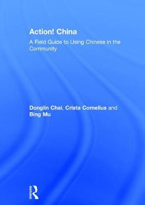 Action! China: A Field Guide to Using Chinese in the Community (Hardback)