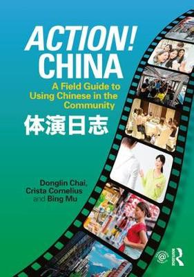 Action! China: A Field Guide to Using Chinese in the Community (Paperback)