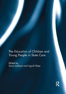 The Education of Children and Young People in State Care (Paperback)