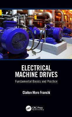 Electrical Machine Drives: Fundamental Basics and Practice (Hardback)