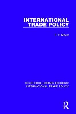 International Trade Policy - Routledge Library Editions: International Trade Policy 14 (Hardback)