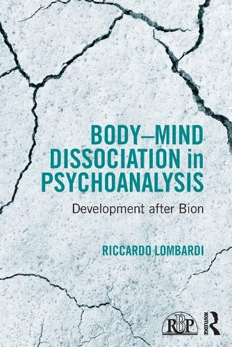 Body-Mind Dissociation in Psychoanalysis: Development after Bion - Relational Perspectives Book Series (Paperback)