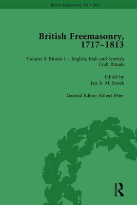 British Freemasonry, 1717-1813 Volume 2 (Hardback)