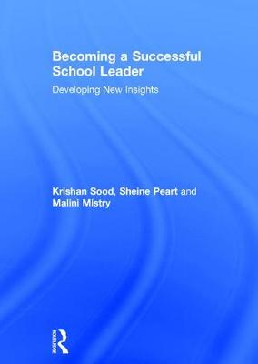 Becoming a Successful School Leader: Developing New Insights (Hardback)