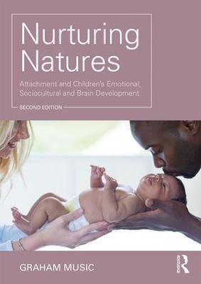 Nurturing Natures: Attachment and Children's Emotional, Sociocultural and Brain Development (Paperback)