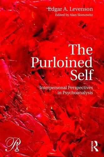 The Purloined Self: Interpersonal Perspectives in Psychoanalysis - Psychoanalysis in a New Key Book Series (Paperback)