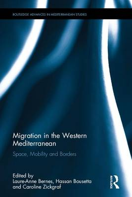 Migration in the Western Mediterranean: Space, Mobility and Borders - Routledge Advances in Mediterranean Studies (Hardback)