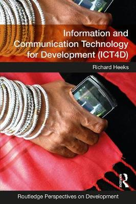 Information and Communication Technology for Development (ICT4D) - Routledge Perspectives on Development (Paperback)