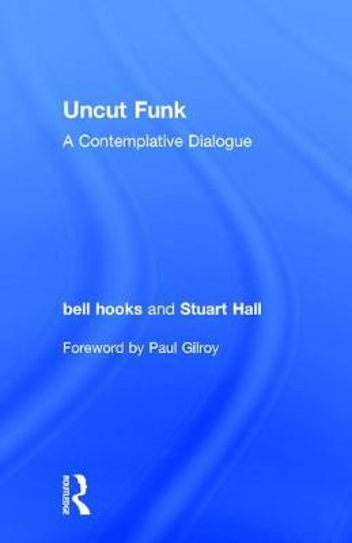 Uncut Funk: A Contemplative Dialogue (Hardback)