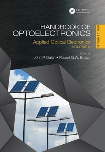 Handbook of Optoelectronics, Second Edition: Applied Optical Electronics (Volume Three) - Series in Optics and Optoelectronics (Hardback)