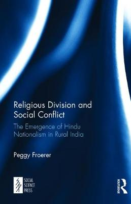 Religious Division and Social Conflict: The Emergence of Hindu Nationalism in Rural India (Hardback)