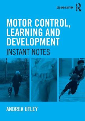 Motor Control, Learning and Development: Instant Notes, 2nd Edition (Paperback)