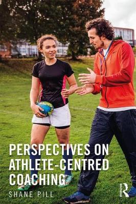 Perspectives on Athlete-Centred Coaching (Paperback)