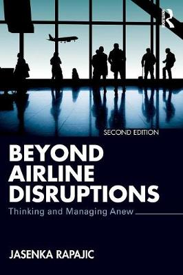 Beyond Airline Disruptions: Thinking and Managing Anew (Paperback)