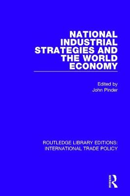 National Industrial Strategies and the World Economy - Routledge Library Editions: International Trade Policy 16 (Hardback)