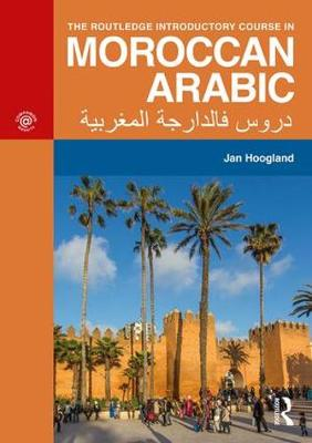 The Routledge Introductory Course in Moroccan Arabic (Paperback)