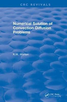 Revival: Numerical Solution Of Convection-Diffusion Problems (1996) - CRC Press Revivals (Hardback)