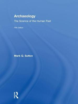 Archaeology: The Science of the Human Past (Hardback)