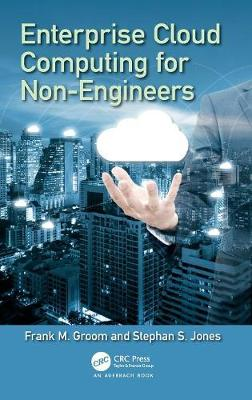 Enterprise Cloud Computing for Non-Engineers - Technology for Non-Engineers (Hardback)