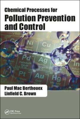 Chemical Processes for Pollution Prevention and Control (Hardback)