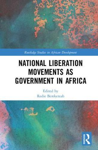 National Liberation Movements as Government in Africa - Routledge Studies in African Development (Hardback)