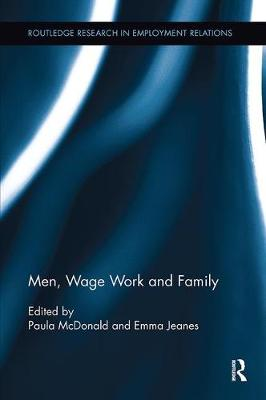 Men, Wage Work and Family - Routledge Research in Employment Relations (Paperback)