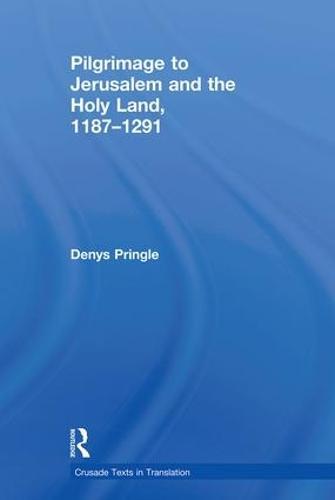 Pilgrimage to Jerusalem and the Holy Land, 1187-1291 - Crusade Texts in Translation (Paperback)