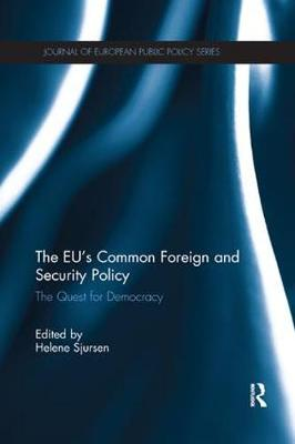The EU's Common Foreign and Security Policy: The Quest for Democracy - Journal of European Public Policy Special Issues as Books (Paperback)