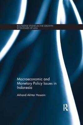Macroeconomic and Monetary Policy Issues in Indonesia - Routledge Studies in the Growth Economies of Asia (Paperback)