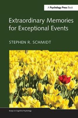 Extraordinary Memories for Exceptional Events - Essays in Cognitive Psychology (Paperback)