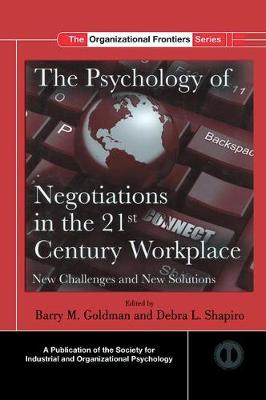 The Psychology of Negotiations in the 21st Century Workplace: New Challenges and New Solutions - SIOP Organizational Frontiers Series (Paperback)