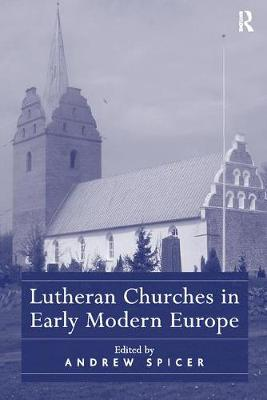 Lutheran Churches in Early Modern Europe (Paperback)