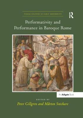 Performativity and Performance in Baroque Rome - Visual Culture in Early Modernity (Paperback)